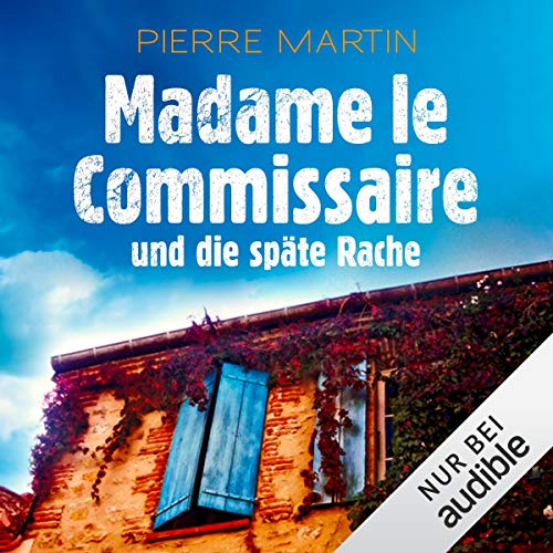 Madame le Commissaire und die späte Rache Audiobook By Pierre Martin cover art