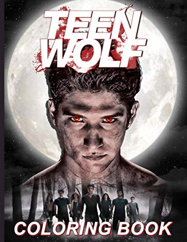 Teen Wolf Coloring Book: Great Gift Teen Wolf Coloring Books For Adults, Tweens - Awesome Collections