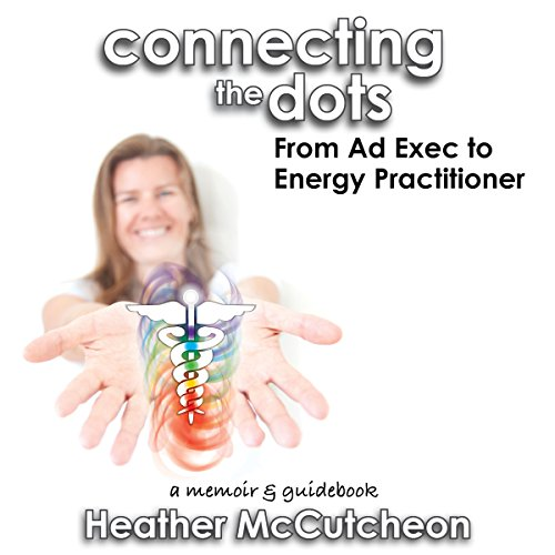 Connecting the Dots: From Ad Exec to Energy Practitioner cover art
