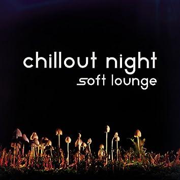 Chillout Night (Soft Lounge)