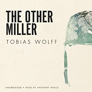 The Other Miller                   By:                                                                                                                                 Tobias Wolff                               Narrated by:                                                                                                                                 Anthony Heald                      Length: 32 mins     1 rating     Overall 1.0