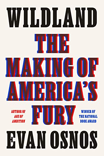 Compare Textbook Prices for Wildland: The Making of America's Fury  ISBN 9780374286675 by Osnos, Evan