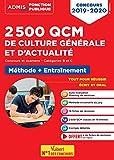 2500 QCM de culture générale et d'actualité - Méthode + entraînement - Catégories B et C - Concours 2019-2020