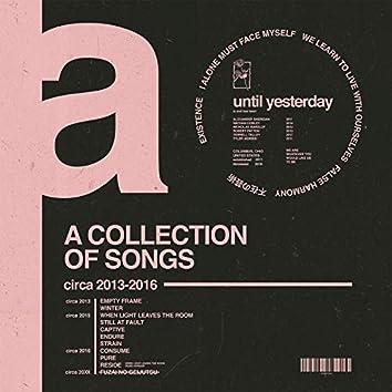 A Collection of Songs: Circa 2013-2016