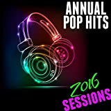 Annual Pop Hits 2016 Sessions