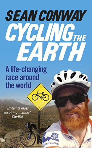 Cycling the Earth: A Life-changing Race Around the World [Lingua Inglese]