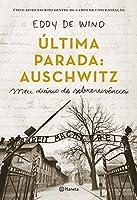 Última parada: Auschwitz: Meu diário de sobrevivência (Português)