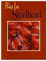 Flies for Steelhead (Fishing Flies of North America)