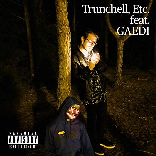 Trunchell, Etc. feat. Gaedi