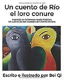 Un cuento de Río el loro conure: Inspirado en la famosa novela histórica, Un cuento de dos ciudades de Charles Dickens