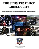 The Ultimate Police Career Guide: Your Roadmap to a Career in Law Enforcement