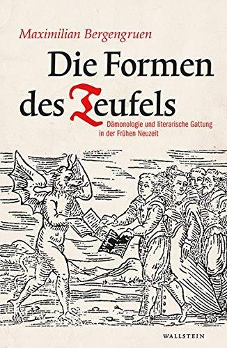 Die Formen des Teufels: Dämonologie und literarische Gattung in der Frühen Neuzeit