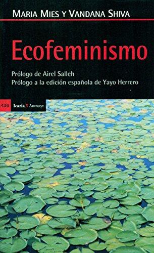 Ecofeminismo: Prólogo de Airel Salleh - Prólogo a la edición española de Yayo Herrero (Antrazyt)