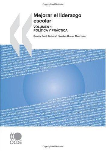 Mejorar el liderazgo escolar: Volumen 1: política y práctica
