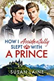 How I Accidentally Slept With a Prince (English Edition)