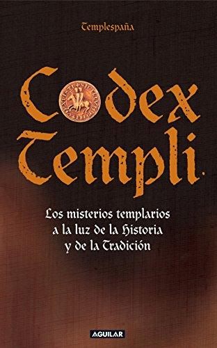 Codex Templi: Los misterios templarios a la luz de la historia y de la tradicción eBook: Templespaña: Amazon.es: Tienda Kindle