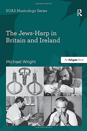 The Jews-Harp in Britain and Ireland (SOAS Musicology)