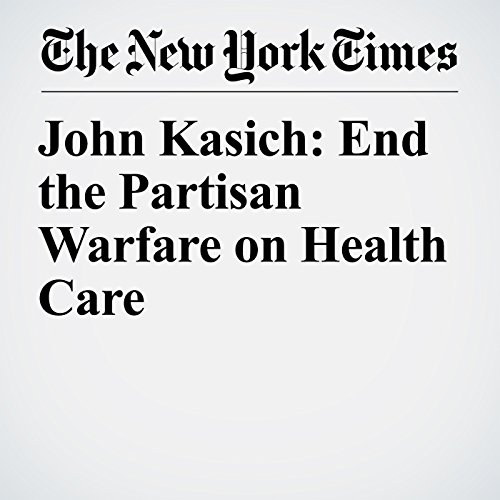 John Kasich: End the Partisan Warfare on Health Care copertina