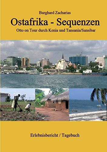 Ostafrika Sequenzen: Otto on Tour durch Kenia und Tansania/Sansibar