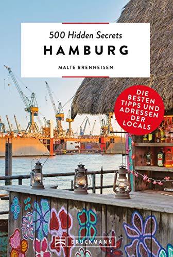 Bruckmann Reiseführer: 500 Hidden Secrets Hamburg.: Ein Reiseführer mit garantiert den besten Geheimtipps und Adressen. Neu 2020.
