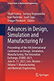 Advances in Design, Simulation and Manufacturing IV: Proceedings of the 4th International Conference on Design, Simulation, Manufacturing: The ... (Lecture Notes in Mechanical Engineering)