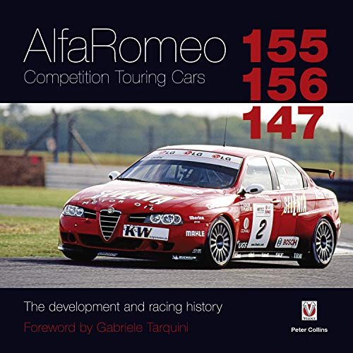 Alfa Romeo 155/156/147 Competition Touring Cars: The Cars development and racing history (English Edition)
