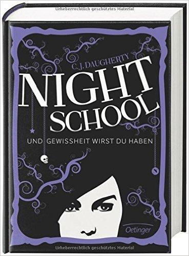 Night School. Und Gewissheit wirst du haben: Band 5 von C.J. Daugherty ( 17. Juli 2015 )