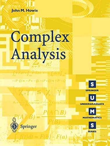 Compare Textbook Prices for Complex Analysis Springer Undergraduate Mathematics Series  ISBN 9781852337339 by Howie, John M.