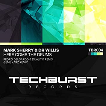 Here Come the Drums (2015 Techno Remixes)