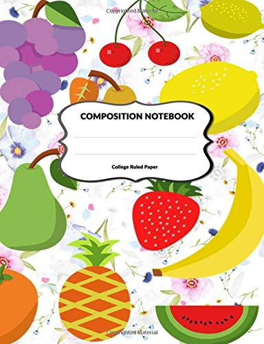 Composition Notebook College Ruled Paper: Fruit Journal...