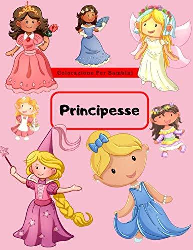 Principesse: Un libro da colorare per bambini, Divertimento, colorazione facile e rilassante per rilassarsi, Grande regalo per il vostro bambino, ... vicino e amici - Adatto a tutte le età.