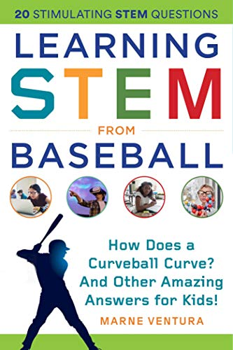 Learning STEM from Baseball: How Does a Curveball Curve? And Other Amazing Answers for Kids! (STEM Sports)