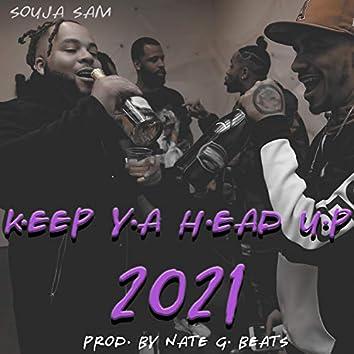 Keep Ya Head Up 2021