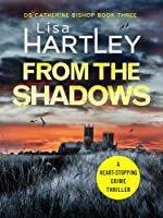 From the Shadows: A heart-stopping crime thriller (Detective Catherine Bishop)
