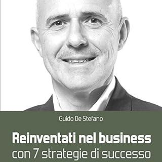 Reinventati nel business con 7 strategie di successo copertina