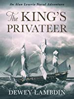 The King's Privateer (The Alan Lewrie Naval Adventures)
