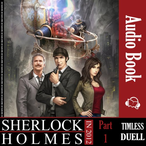Sherlock Holmes in 2012: Timeless Duel audiobook cover art