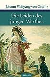 Johann Wolfgang von Goethe: Die Leiden des jungen Werther (Große Klassiker zum kleinen Preis, Band 5) - Johann Wolfgang von Goethe