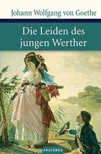 Johann Wolfgang von Goethe: Die Leiden des jungen Werther (Große Klassiker zum kleinen Preis, Band 5)