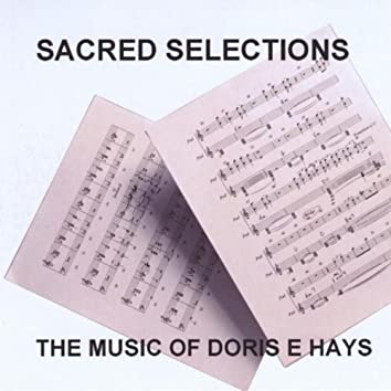 THE MUSIC OF DORIS E. HAYS - SACRED SELECTIONS