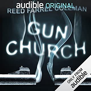 Gun Church                   By:                                                                                                                                 Reed Farrel Coleman                               Narrated by:                                                                                                                                 Joe Barrett,                                                                                        John Keating                      Length: 10 hrs and 41 mins     128 ratings     Overall 3.8