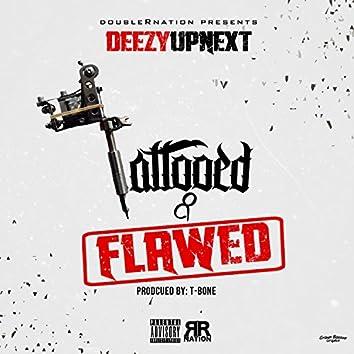 Tatooed and Flawed