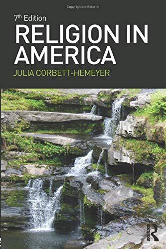 Compare Textbook Prices for Religion in America 7 Edition ISBN 9781138188075 by Corbett Hemeyer, Julia