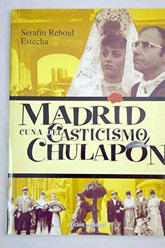 Madrid, cuna del casticismo chulapón