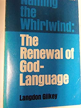 Hardcover Naming the Whirldwind: the Renewal of God-Language Book