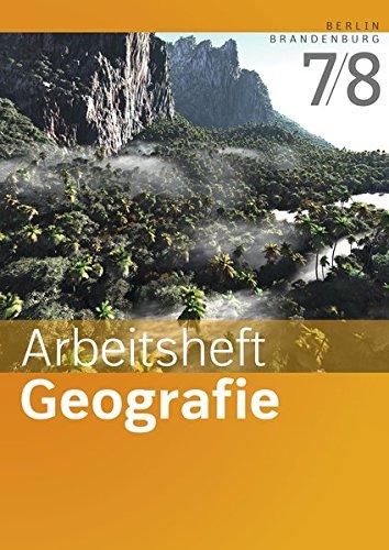 Arbeitshefte Geografie - Ausgabe 2016 für Berlin und Brandenburg: Arbeitsheft 7/8