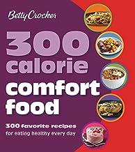Betty Crocker 300 Calorie Comfort Foods (Betty Crocker Cooking)