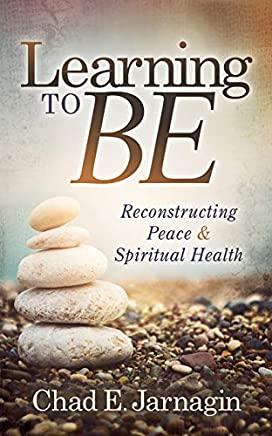 Learning to Be: Reconstructing Peace and Spiritual Health