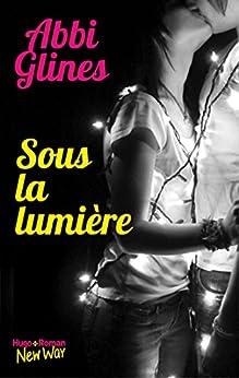 Sous la lumière par [Abbi Glines, Pauline Vidal]