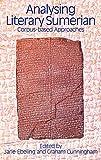 Analysing Literary Sumerian: Corpus-Based Approaches - Graham Cunningham